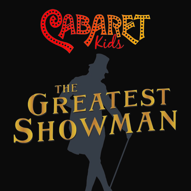 Cabaret Kids The Greatest Showman